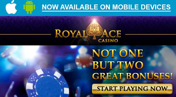 Casino Bonuses at Royal Ace