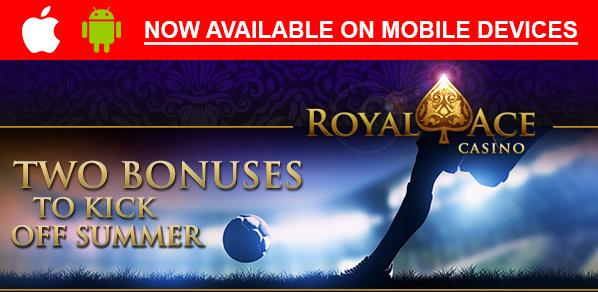 Royal Ace Mobile Casino Bonuses