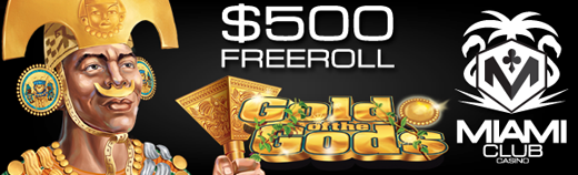 Miami Club Casino Gold of the Gods Freeroll