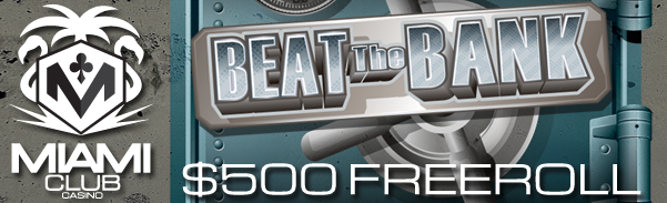 Beat the Bank Slot Freeroll Miami Club Casino