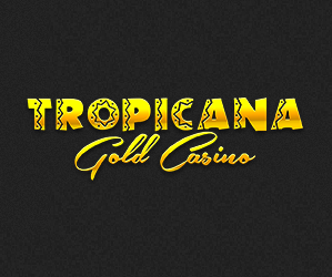 Tropicana Gold Casino Exclusive Bonus June 22