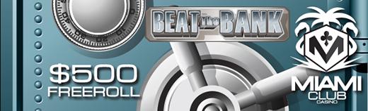 Beat the Bank Slot Freeroll Tournament Miami Club Casino
