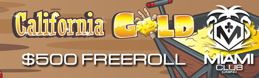 Miami Club Casino California Gold Freeroll