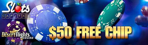 April 2016 Free Chip Desert Nights Casino Slots Capital Casino