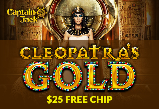 Captain Jack Casino Cleopatras Gold Slot Free Chip