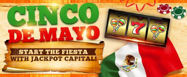 Jackpot Capital Casino Cinco De Mayo Bonuses