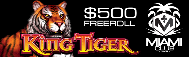 Miami Club Casino Freeroll King Tiger Slot