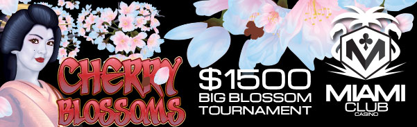 Miami Club Casino Big Blossom Tournament