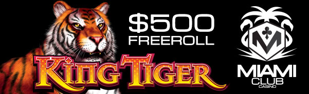 King Tiger Slot Giant Weekly Freeroll Tournament
