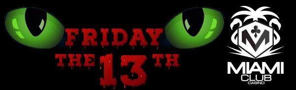 Miami Club Casino Friday the 13th Bonus