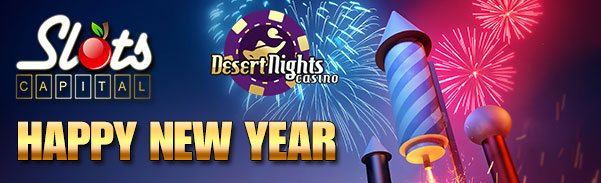 Desert Nights Casino and Slots Capital Casino New Year 2017 Bonus