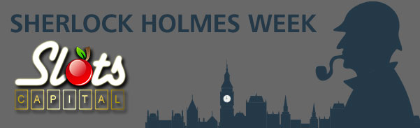 Slots Capital Casino Sherlock Holmes Week Bonuses