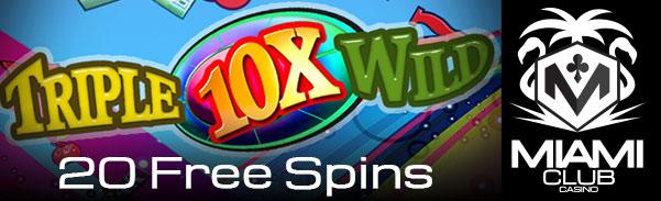 Miami Club Casino Triple 10X Wild Slot Free Spins