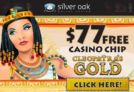 Silver Oak Casino Cleopatras Gold Slot Free Chip