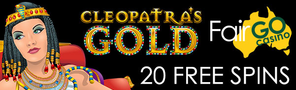Fair Go Casino Cleopatras Gold Slot Free Spins