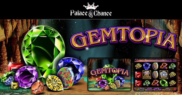 Palace of Chance Casino Gemtopia Slot Bonus