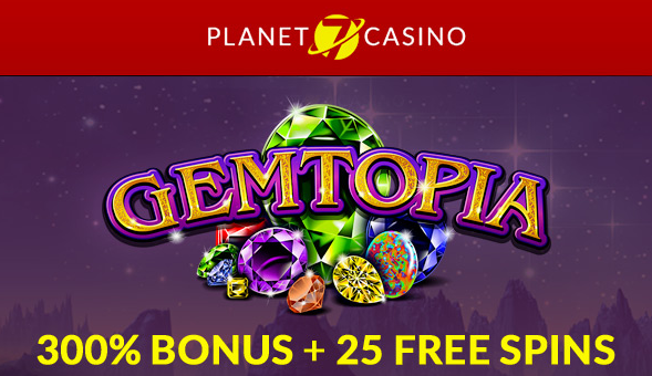 Gemtopia Slot Bonus at Planet 7 Casino