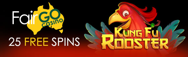 Fair Go Casino Kung Fu Rooster Free Spins
