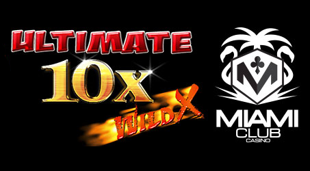 Miami Club Casino Ultimate 10X Wild Slot Free Chip