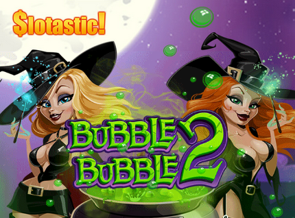 Slotastic Casino Bubble Bubble 2 Slot Bonus