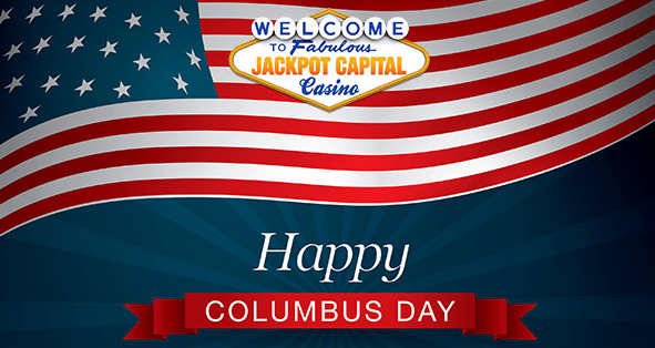 Jackpot Capital Casino Columbus Day 2017 Bonus