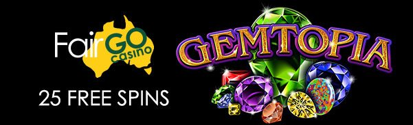 Fair Go Casino Gemtopia Slot New Player Free Spins