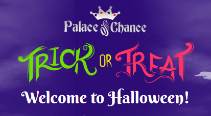 Palace of Chance Casino Trick or Treat Halloween Bonuses