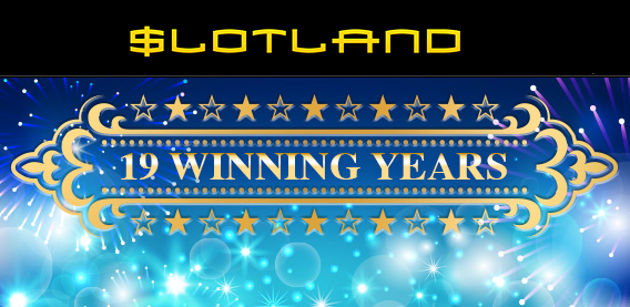Slotland Casino 19th Birthday Bonuses