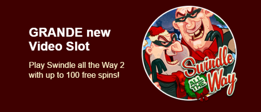 Grande Vegas Casino Swindle All the Way Slot Bonuses