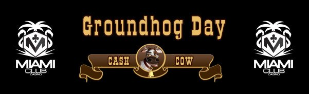 Miami Club Casino Groundhog Day Tournament