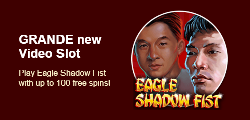 Grande Vegas Casino Eagle Shadow Fist Slot Bonuses