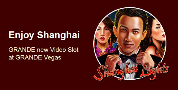 Grande Vegas Casino Shanghai Lights Slot Bonuses